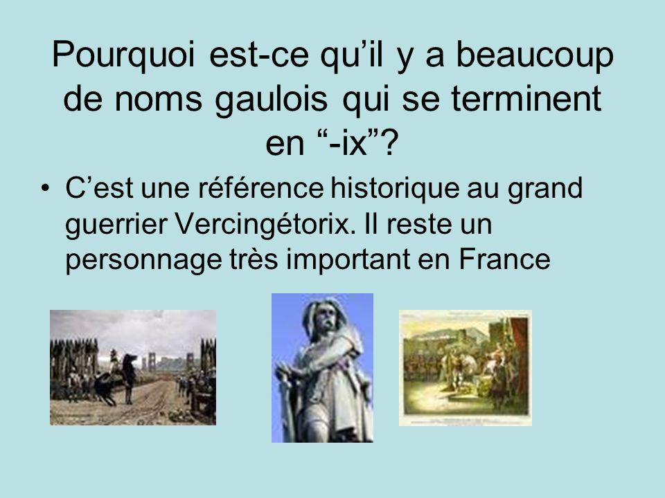 Pourquoi est-ce qu'il y a beaucoup de noms gaulois qui se terminent en -ix