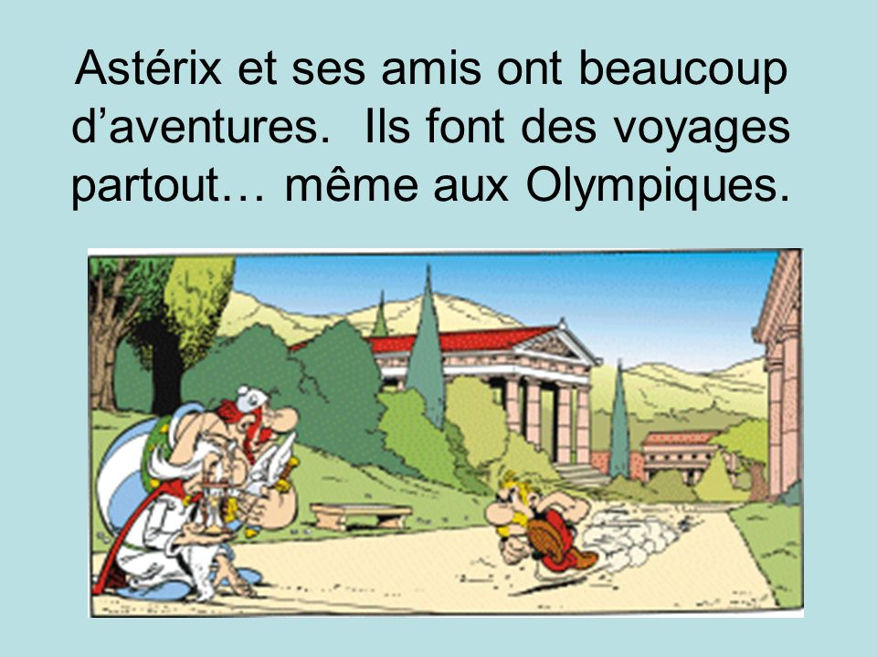 Astérix et ses amis ont beaucoup d'aventures