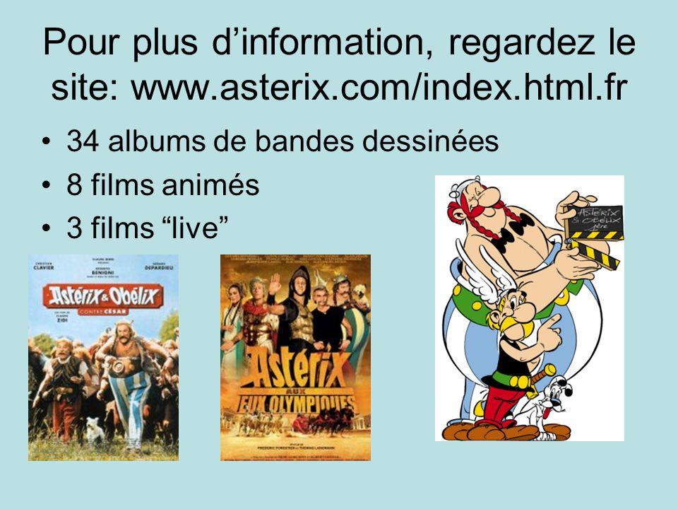 Pour plus d'information, regardez le site: www. asterix. com/index