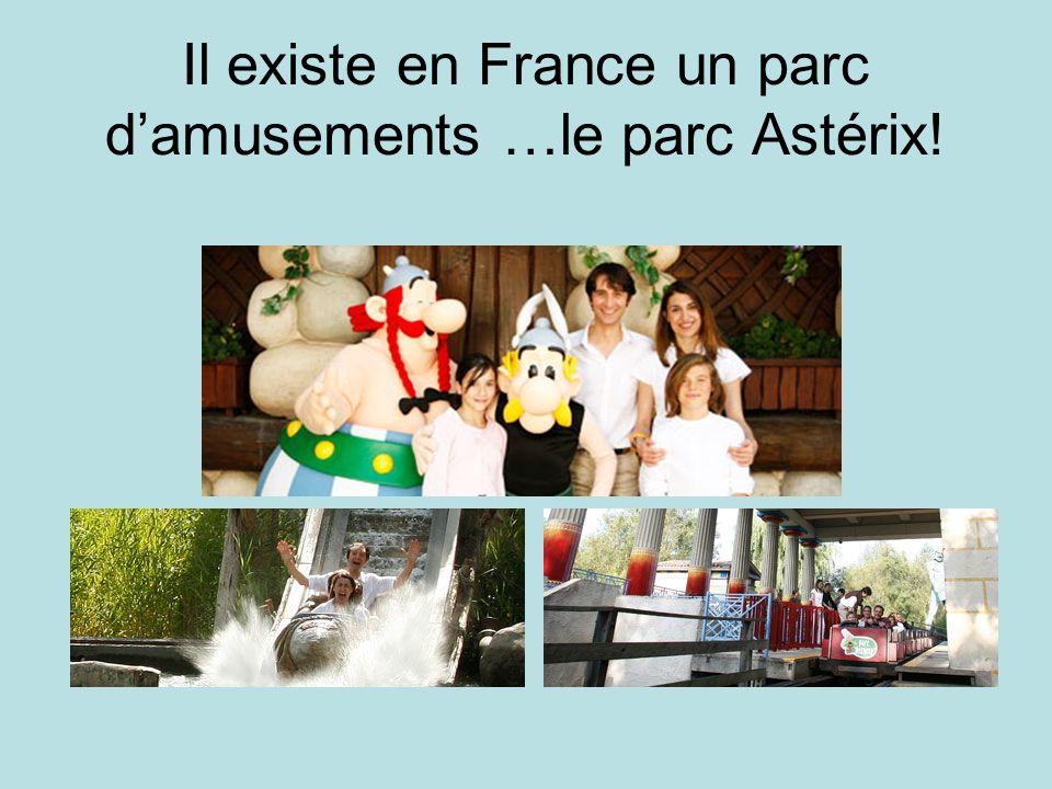 Il existe en France un parc d'amusements …le parc Astérix!