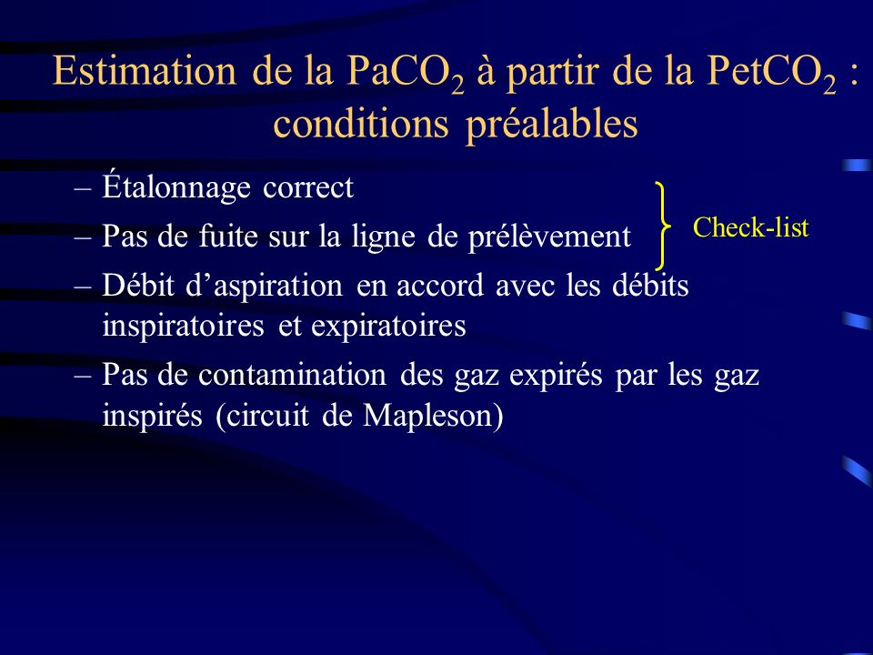 Estimation de la PaCO2 à partir de la PetCO2 : conditions préalables