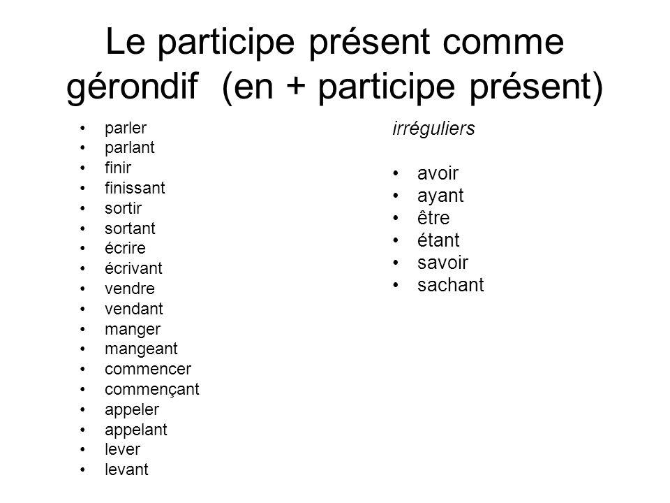 Le participe présent comme gérondif (en + participe présent)