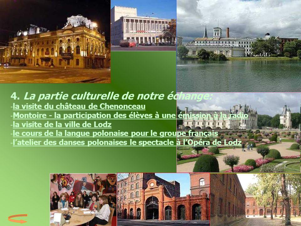 4. La partie culturelle de notre échange: -la visite du château de Chenonceau
