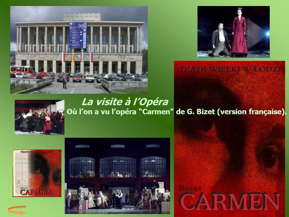 La visite à l'Opéra Où l'on a vu l'opéra Carmen de G. Bizet (version française).