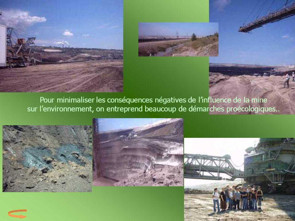 Pour minimaliser les conséquences négatives de l'influence de la mine sur l'environnement, on entreprend beaucoup de démarches proécologiques..