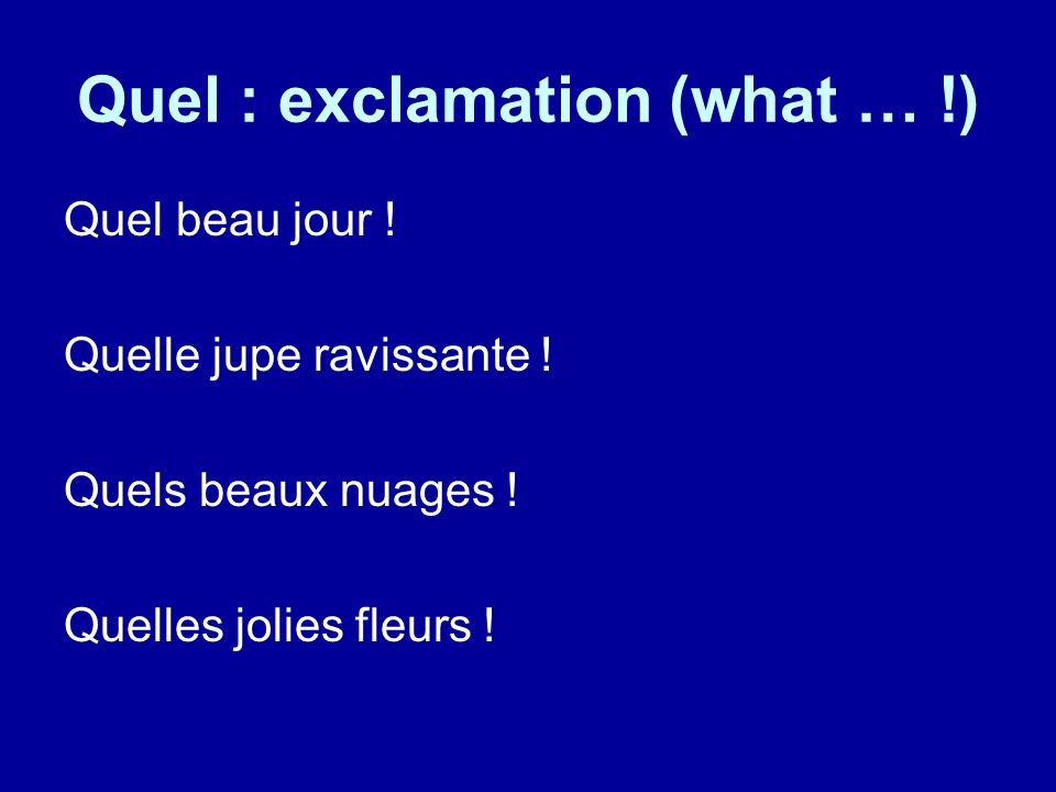 Quel : exclamation (what … !)