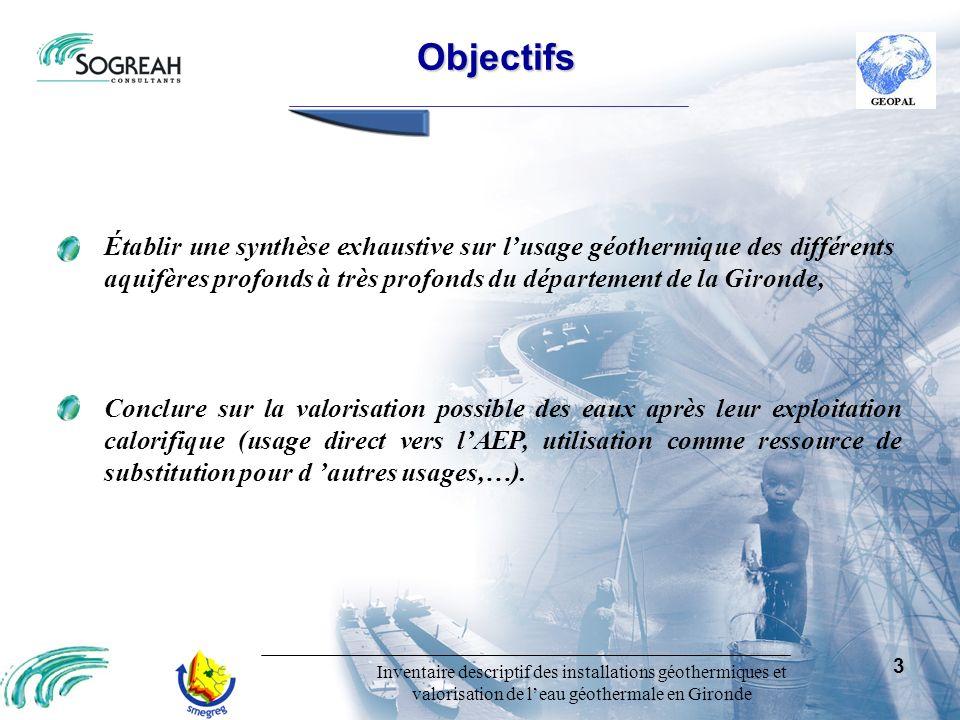Objectifs Établir une synthèse exhaustive sur l'usage géothermique des différents aquifères profonds à très profonds du département de la Gironde,
