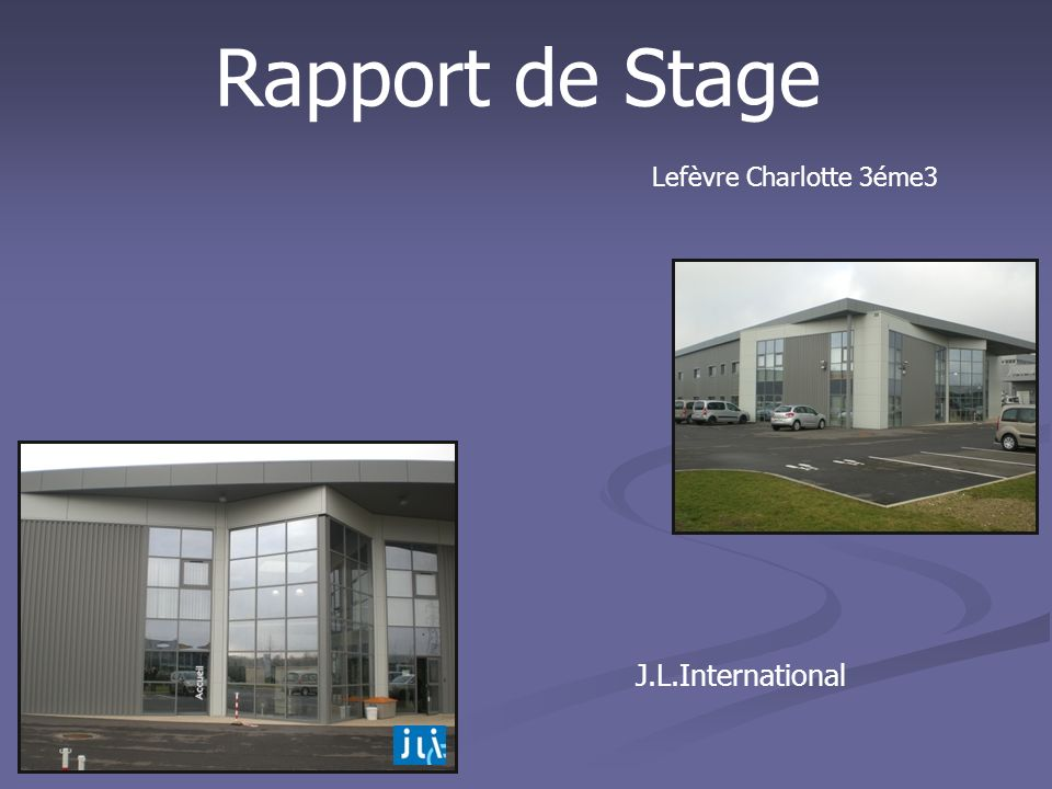 Rapport de Stage Lefèvre Charlotte 3éme3 J.L.International