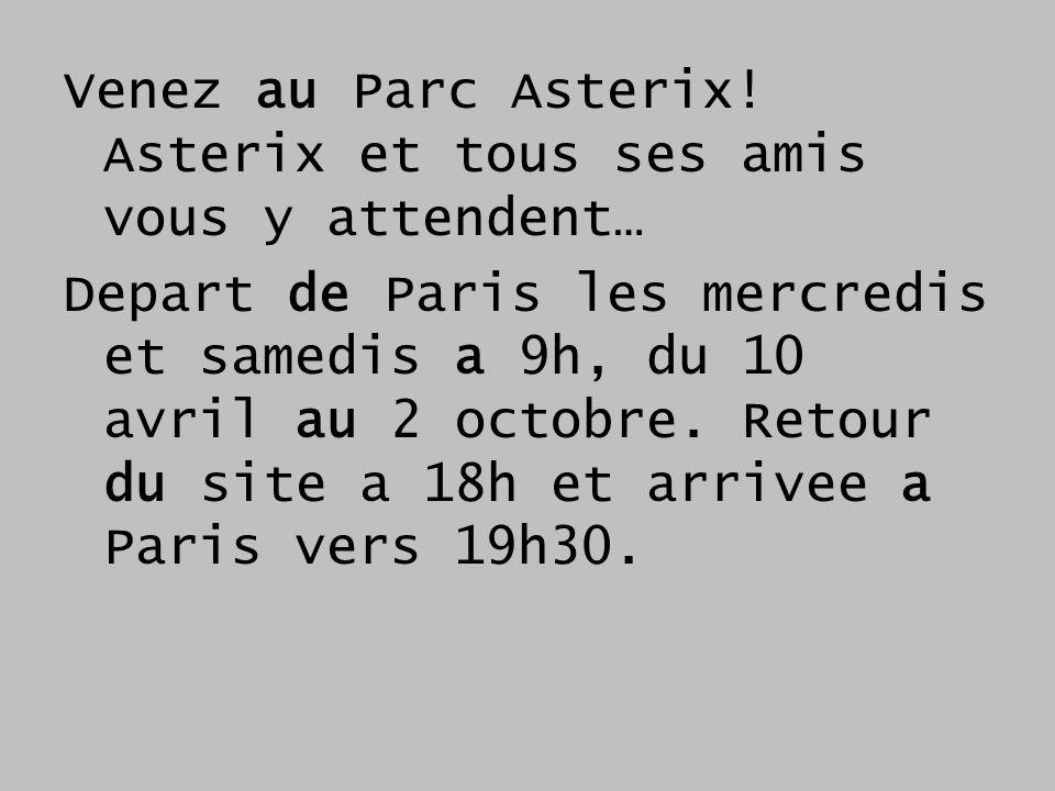 Venez au Parc Asterix! Asterix et tous ses amis vous y attendent…