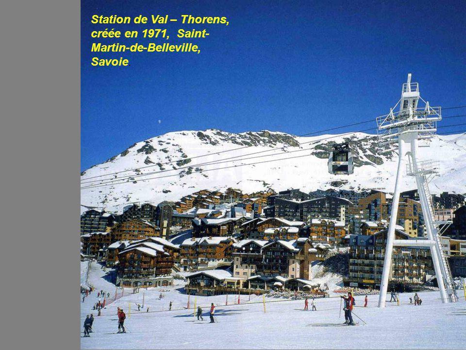 Station de Val – Thorens, créée en 1971, Saint-Martin-de-Belleville, Savoie.