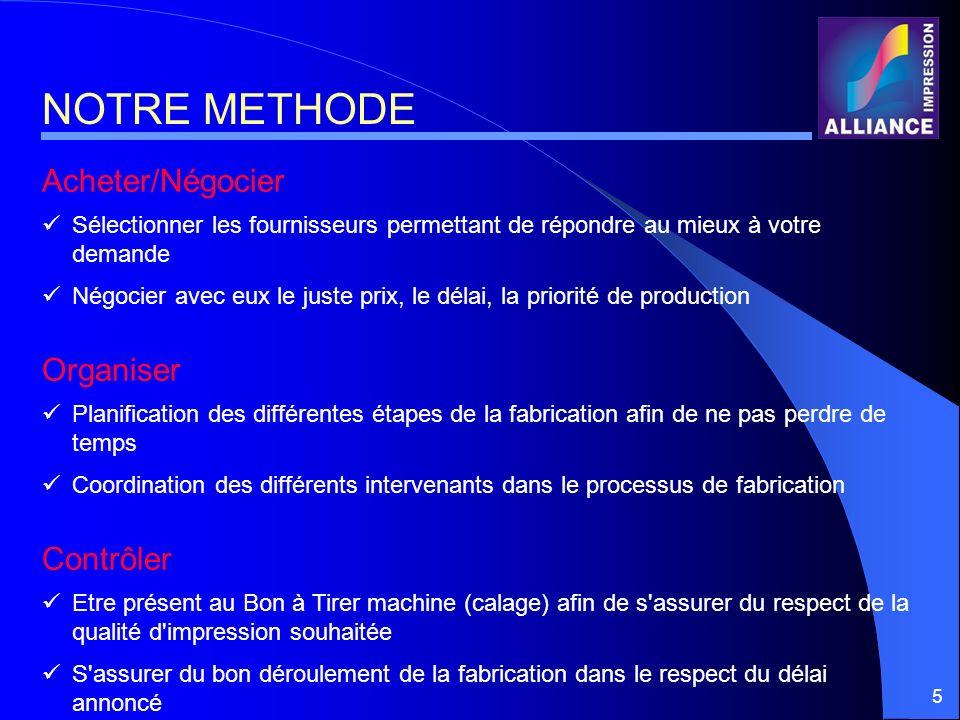 NOTRE METHODE Acheter/Négocier Organiser Contrôler