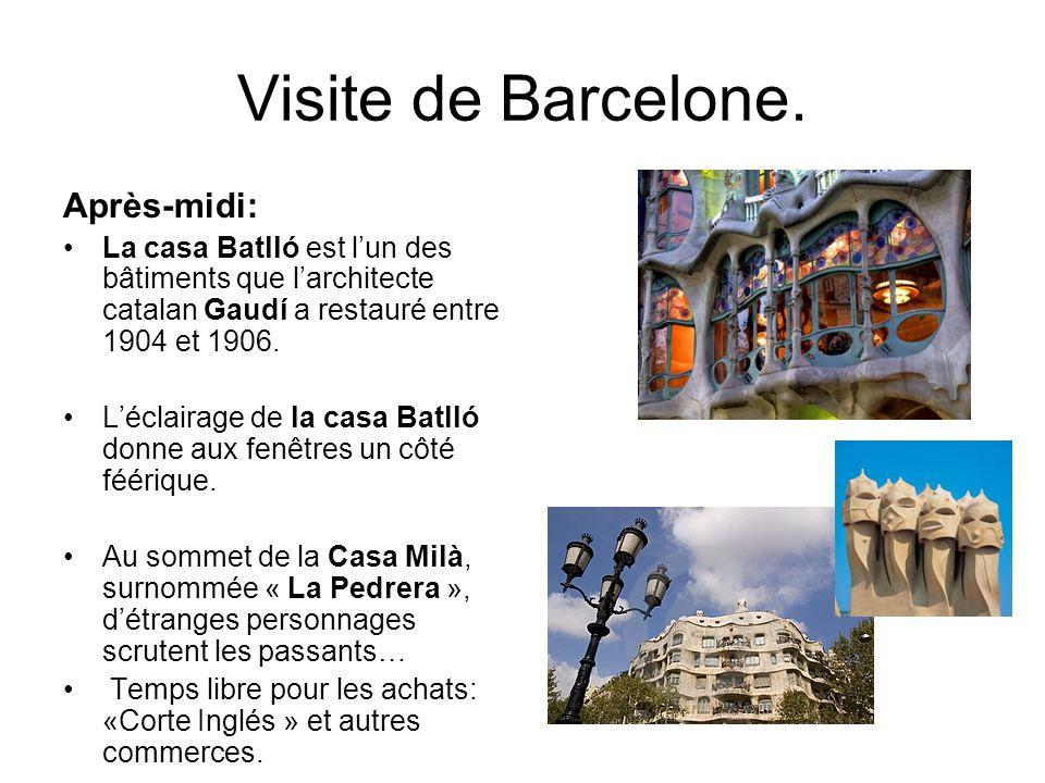 Visite de Barcelone. Après-midi:
