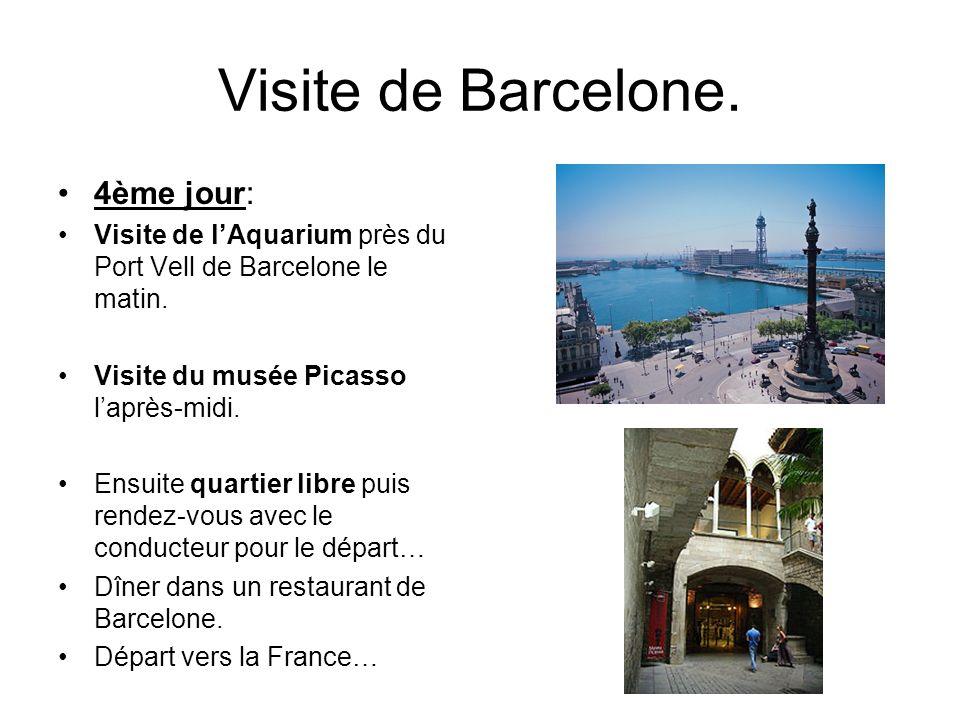Visite de Barcelone. 4ème jour: