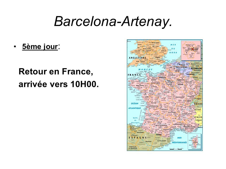 Barcelona-Artenay. 5ème jour: Retour en France, arrivée vers 10H00.