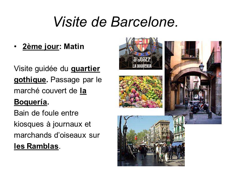 Visite de Barcelone. 2ème jour: Matin Visite guidée du quartier