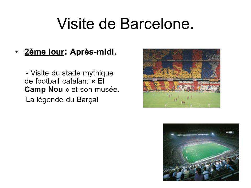 Visite de Barcelone. 2ème jour: Après-midi.