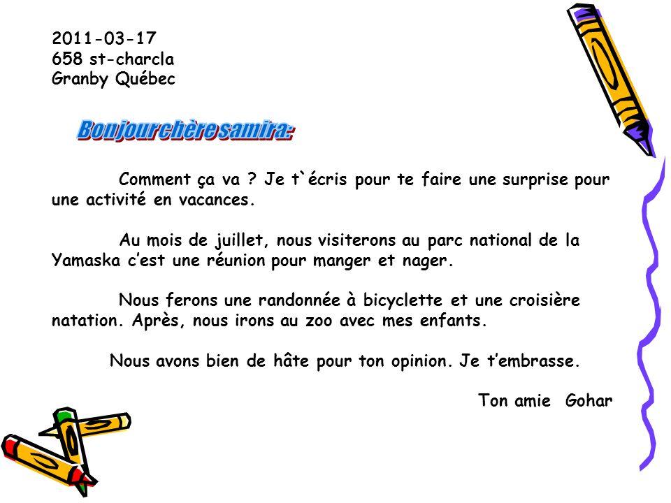 2011-03-17 658 st-charcla. Granby Québec. Comment ça va Je t`écris pour te faire une surprise pour une activité en vacances.