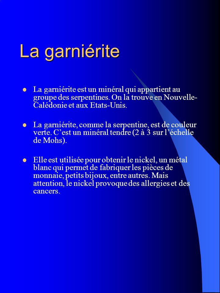 La garniériteLa garniérite est un minéral qui appartient au groupe des serpentines. On la trouve en Nouvelle-Calédonie et aux Etats-Unis.