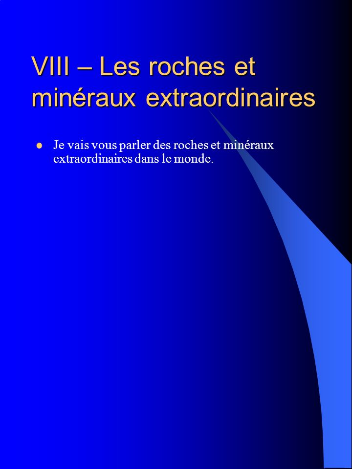 VIII – Les roches et minéraux extraordinaires