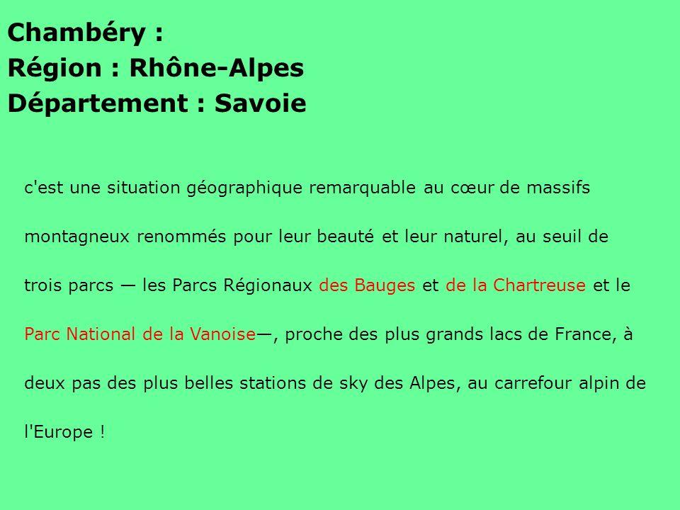 Chambéry : Région : Rhône-Alpes Département : Savoie