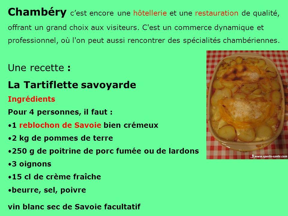 Chambéry c'est encore une hôtellerie et une restauration de qualité, offrant un grand choix aux visiteurs. C est un commerce dynamique et professionnel, où l on peut aussi rencontrer des spécialités chambériennes.