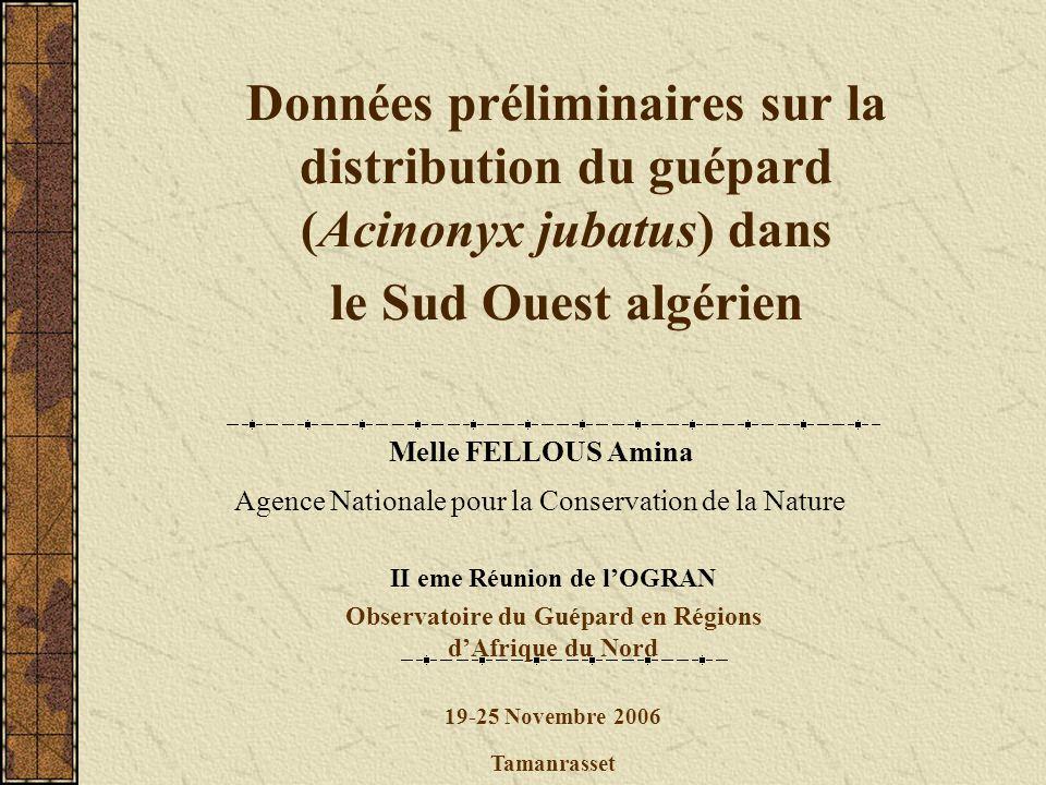 Données préliminaires sur la distribution du guépard (Acinonyx jubatus) dans le Sud Ouest algérien