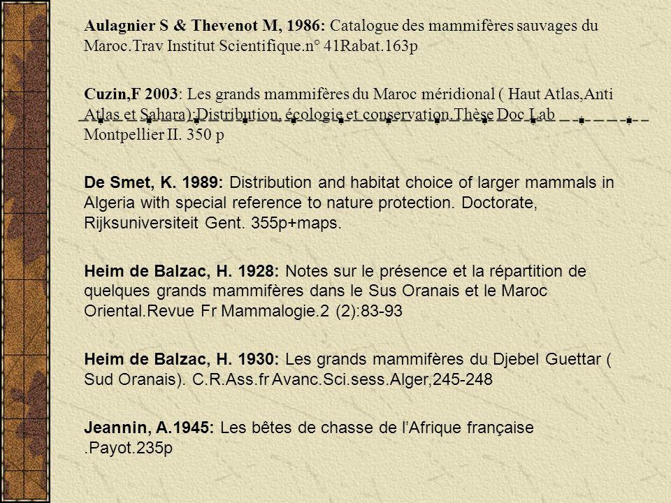 Aulagnier S & Thevenot M, 1986: Catalogue des mammifères sauvages du Maroc.Trav Institut Scientifique.n° 41Rabat.163p