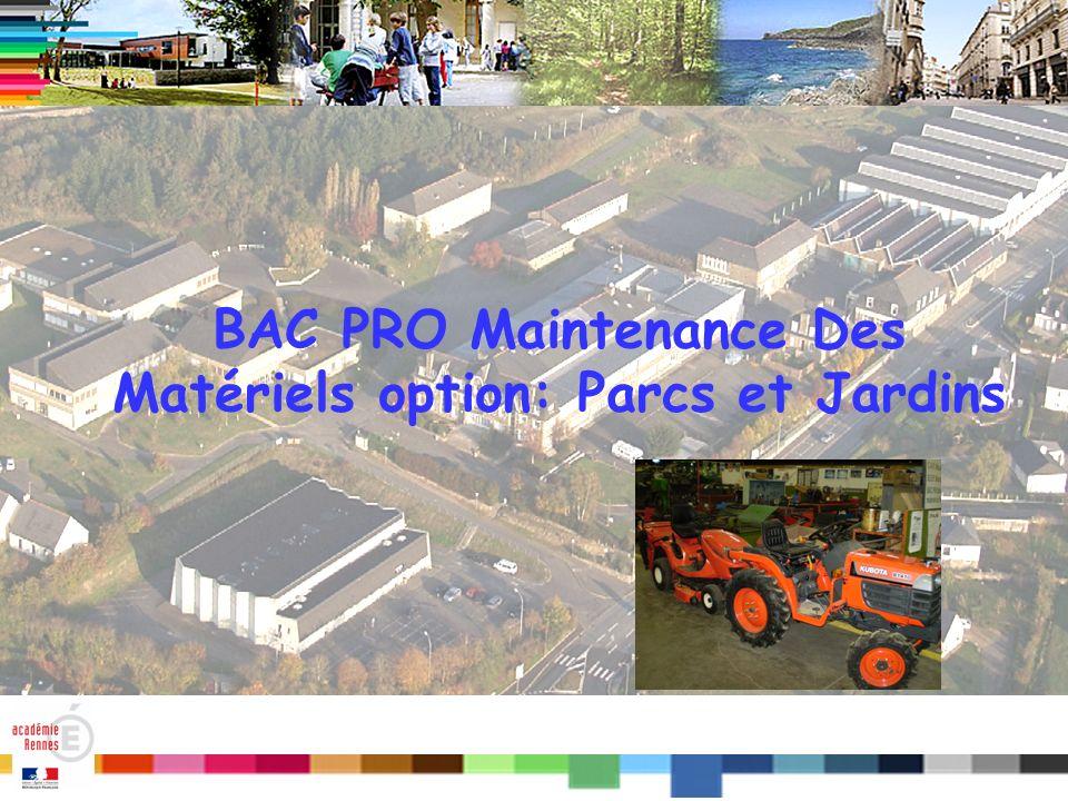 BAC PRO Maintenance Des Matériels option: Parcs et Jardins