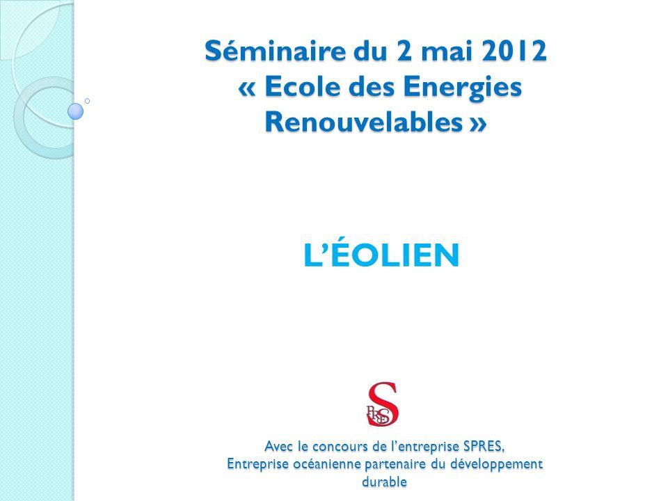 Séminaire du 2 mai 2012 « Ecole des Energies Renouvelables »