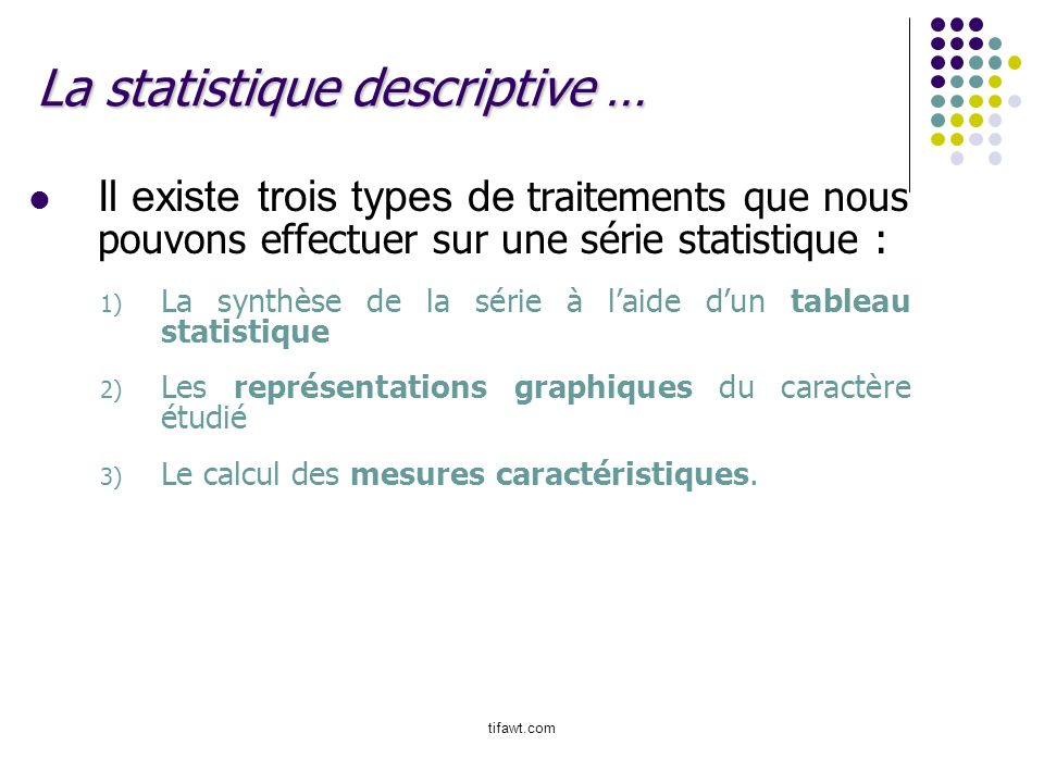 La statistique descriptive …