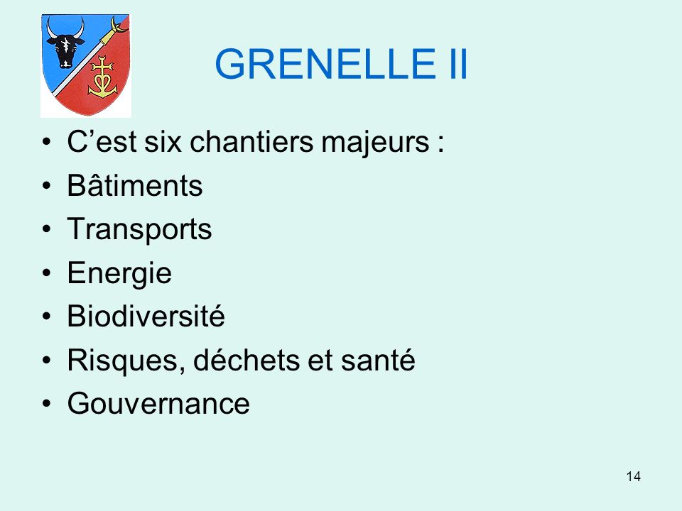 GRENELLE II C'est six chantiers majeurs : Bâtiments Transports Energie