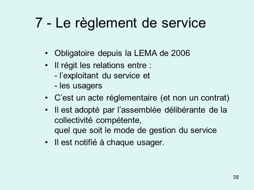 7 - Le règlement de service