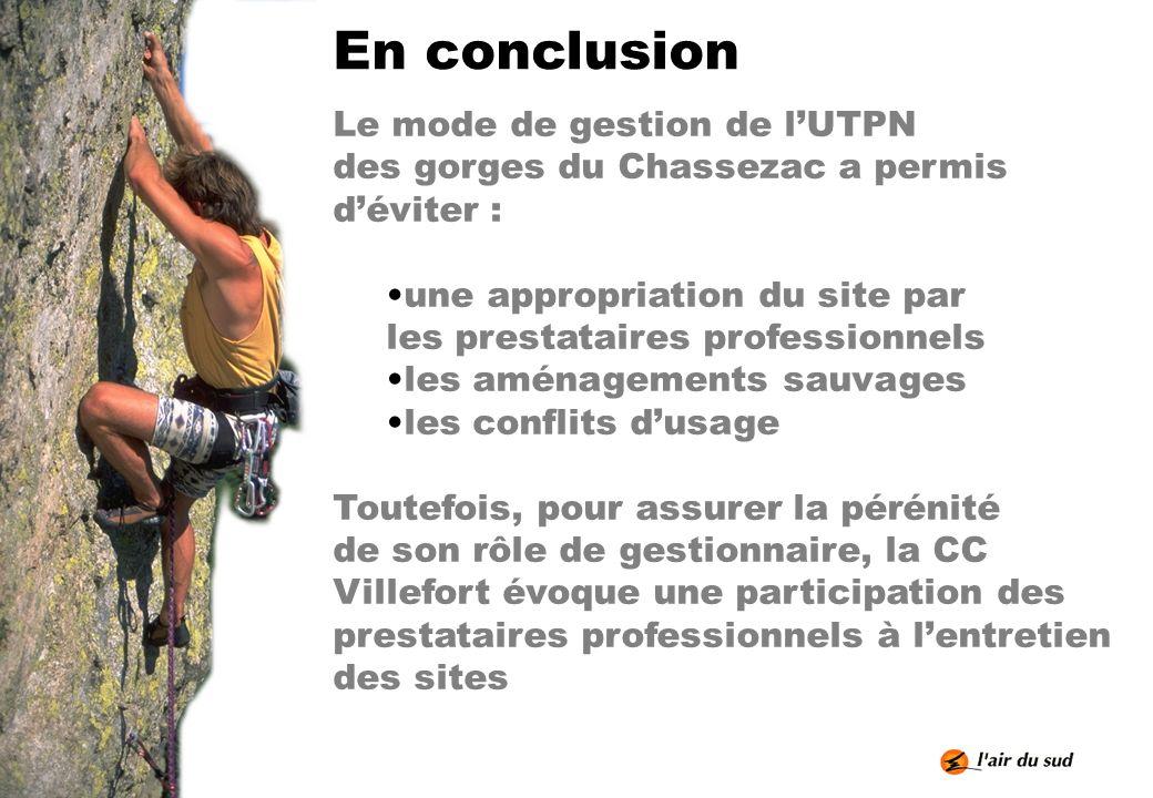 En conclusion Le mode de gestion de l'UTPN des gorges du Chassezac a permis d'éviter :