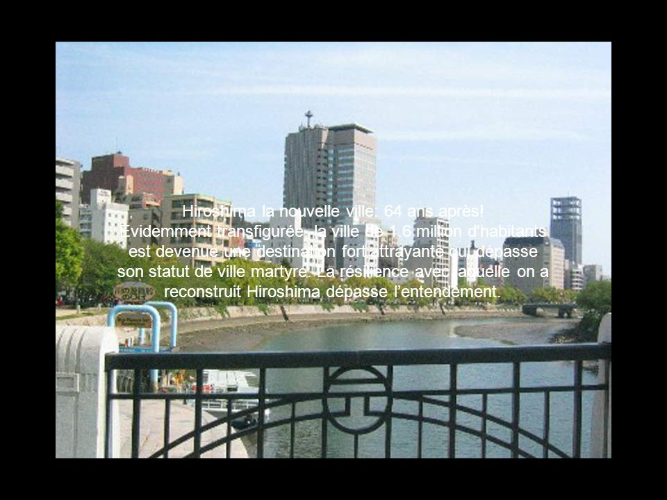 Hiroshima la nouvelle ville: 64 ans après
