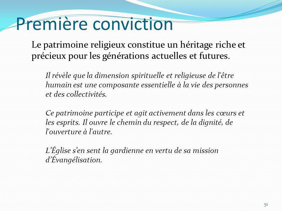 Première conviction Le patrimoine religieux constitue un héritage riche et précieux pour les générations actuelles et futures.