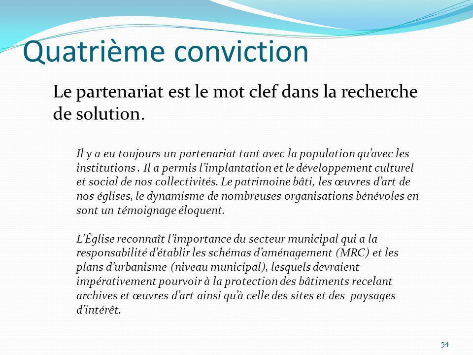 Quatrième conviction Le partenariat est le mot clef dans la recherche de solution.
