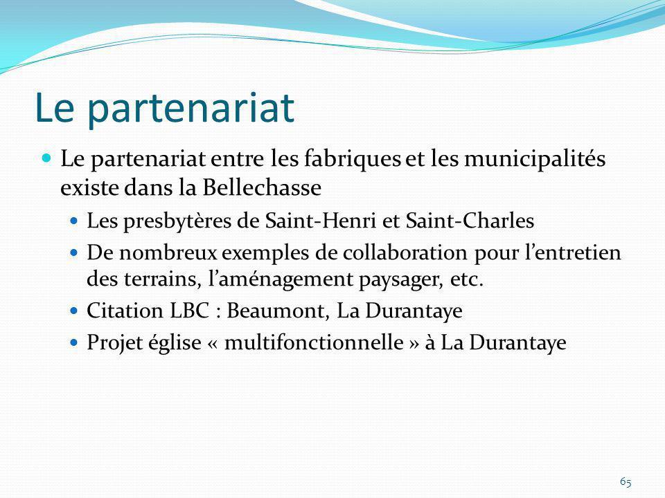 Le partenariat Le partenariat entre les fabriques et les municipalités existe dans la Bellechasse. Les presbytères de Saint-Henri et Saint-Charles.