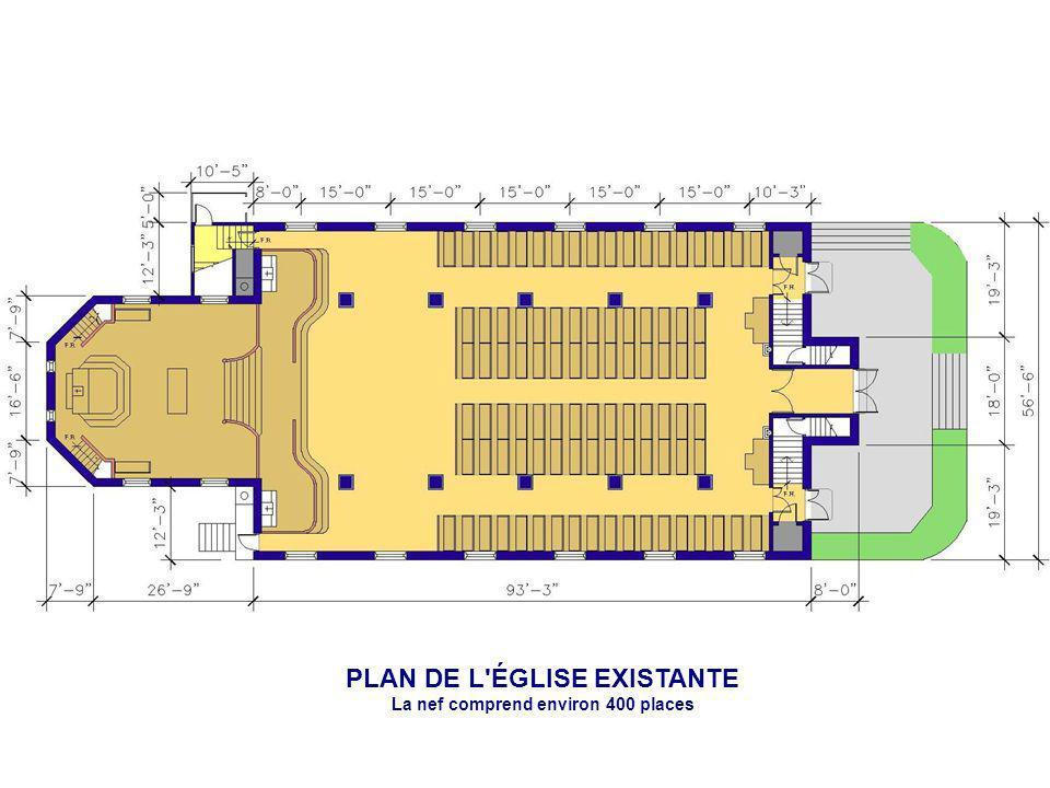 PLAN DE L ÉGLISE EXISTANTE La nef comprend environ 400 places