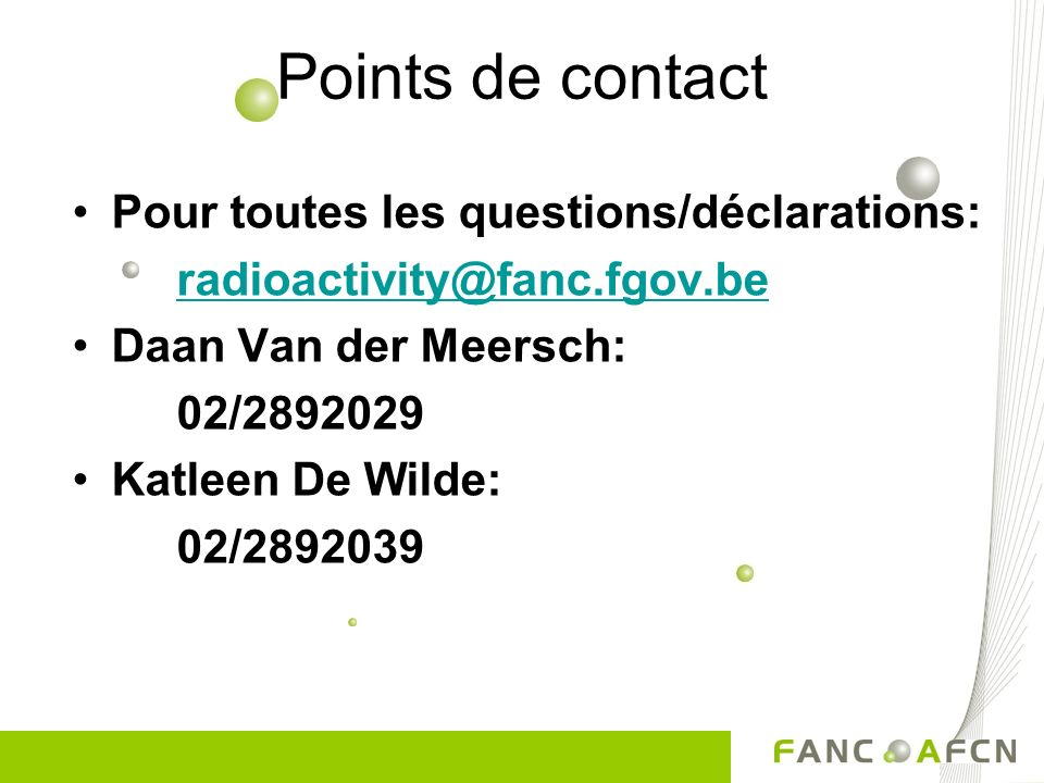 Points de contact Pour toutes les questions/déclarations: