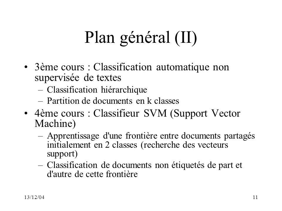 Plan général (II) 3ème cours : Classification automatique non supervisée de textes. Classification hiérarchique.