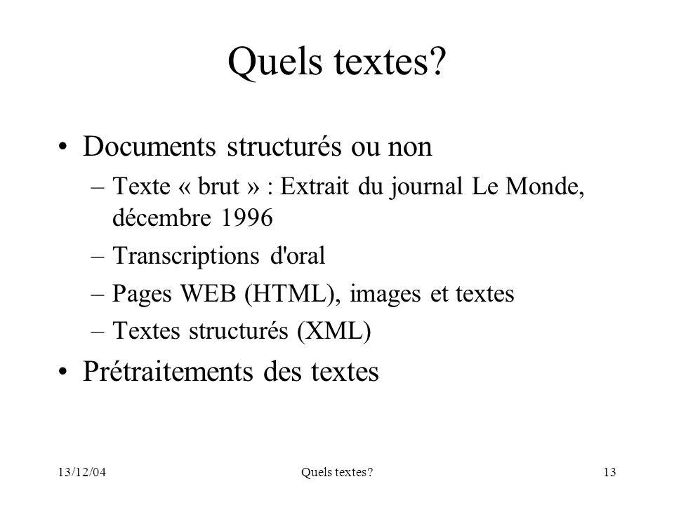 Quels textes Documents structurés ou non Prétraitements des textes