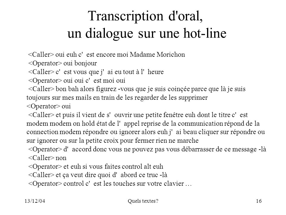 Transcription d oral, un dialogue sur une hot-line