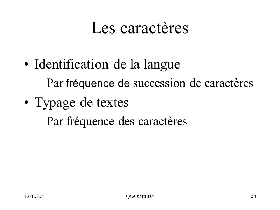 Les caractères Identification de la langue Typage de textes
