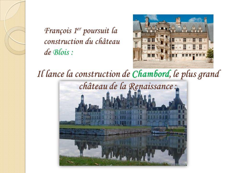 François 1er poursuit la construction du château de Blois :