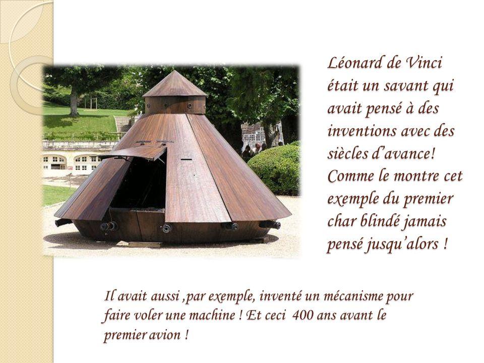Léonard de Vinci était un savant qui avait pensé à des inventions avec des siècles d'avance! Comme le montre cet exemple du premier char blindé jamais pensé jusqu'alors !