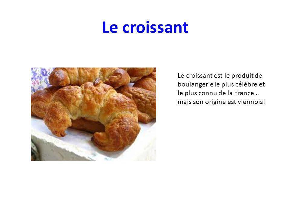 Le croissant Le croissant est le produit de boulangerie le plus célèbre et le plus connu de la France…