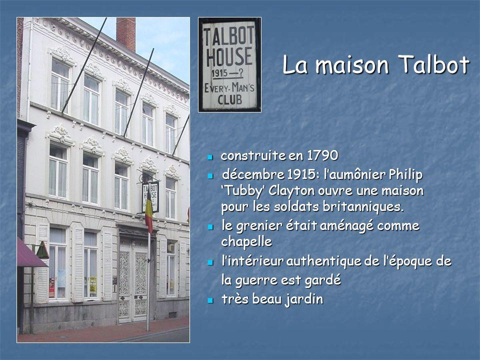 La maison Talbot construite en 1790. décembre 1915: l'aumônier Philip 'Tubby' Clayton ouvre une maison pour les soldats britanniques.