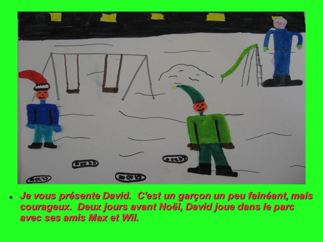 Je vous présente David. C est un garçon un peu fainéant, mais courageux.