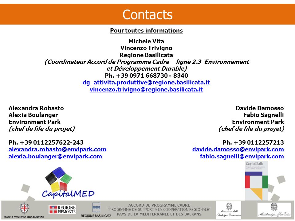 Contacts Pour toutes informations Michele Vita Vincenzo Trivigno