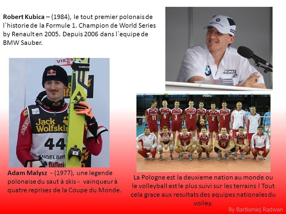 Robert Kubica – (1984), le tout premier polonais de l`historie de la Formule 1. Champion de World Series by Renault en 2005. Depuis 2006 dans l`equipe de BMW Sauber.